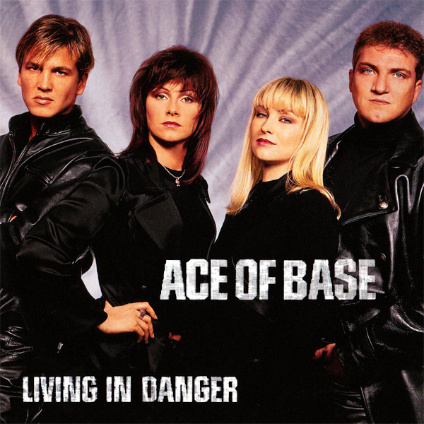 Original Cover Artwork of Ace Of Base Living In Danger