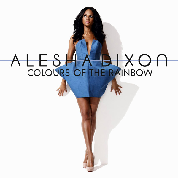 Colours Of The Rainbow - Alesha Dixon