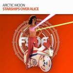 Cover Artwork Remix of Arctic Moon Starships Over Alice