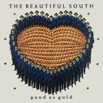 Original Cover Artwork of Beautiful South Good As Gold