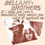 Original Cover Artwork of Bellamy Brothers If I Said You Had A Beautiful Body Would You Hold It Against Me