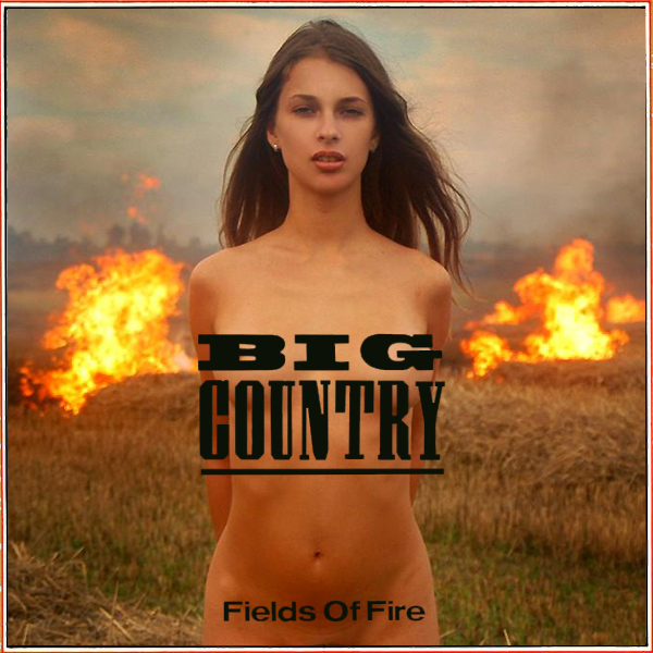 big country fields of fire remix