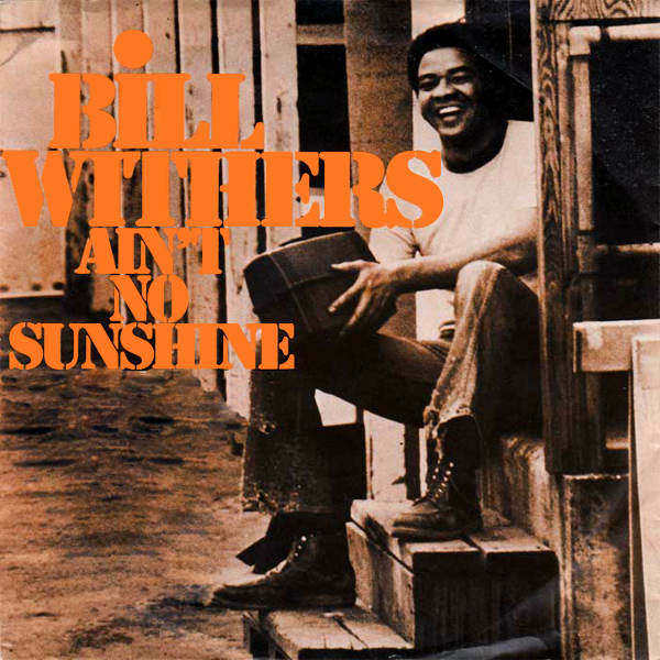 http://www.allbum.it/images/bill-withers-aint-no-sunshine-1.jpg