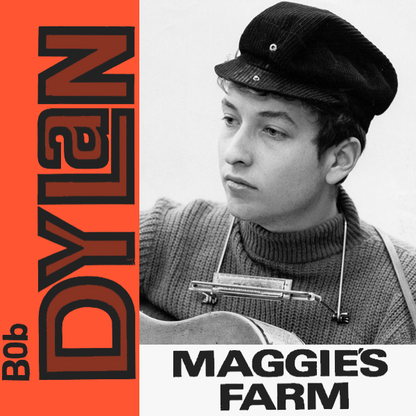 bob dylan maggies farm 1