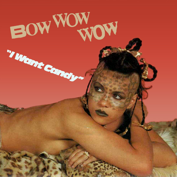 Original Cover Artwork of Bow Wow Wow I Want Candy