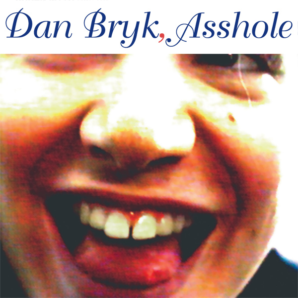 Original Cover Artwork of Dan Bryk Asshole