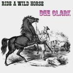 Original Cover Artwork of Dee Clark Ride A Wild Horse