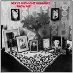 Original Cover Artwork of Dexys Midnight Runners Show Me