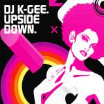 Original Cover Artwork of Dj K Gee Upside Down
