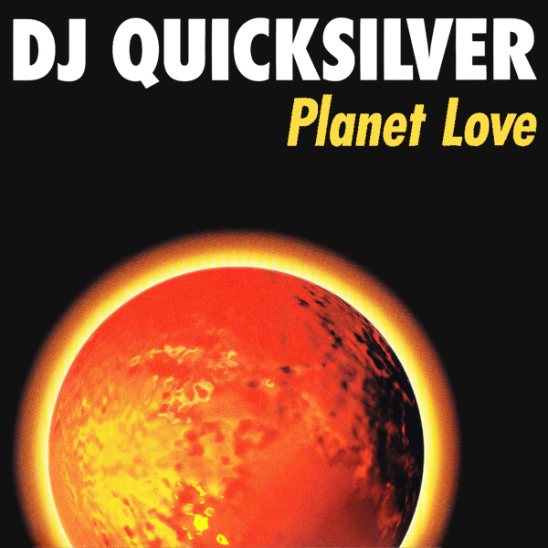 Original Cover Artwork of Dj Quicksilver Planet Love