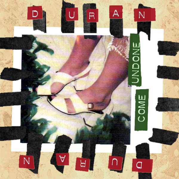 Original Cover Artwork of Duran Duran Come Undone