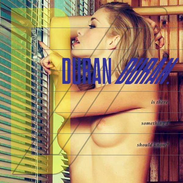 Cover Artwork Remix of Duran Duran Is There Something I Should Know