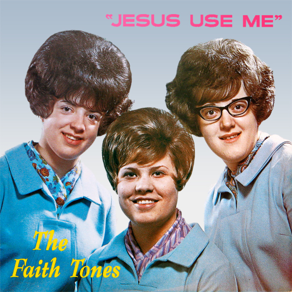 Original Cover Artwork of Faith Tones Jesus Use Me