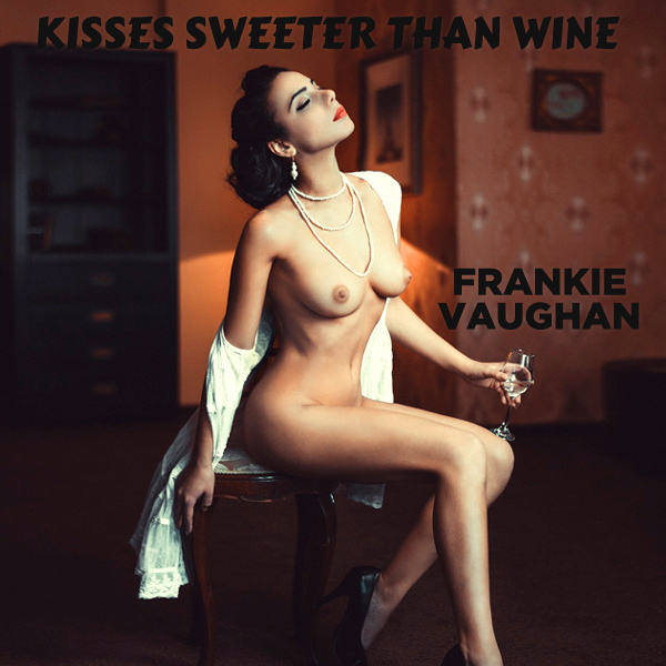 Cover Artwork Remix of Frankie Vaughan Kisses Sweeter Than Wine