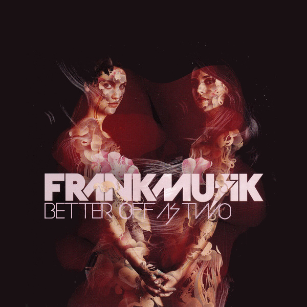 Original Cover Artwork of Frankmusik Better Off As Two
