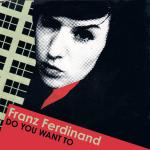 Original Cover Artwork of Franz Ferdinand Do You Want To