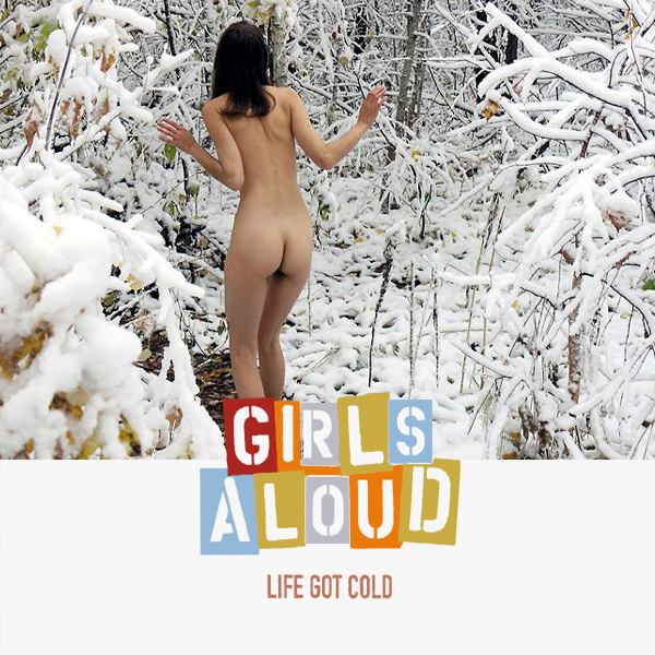 Cover Artwork Remix of Girls Aloud Life Got Cold