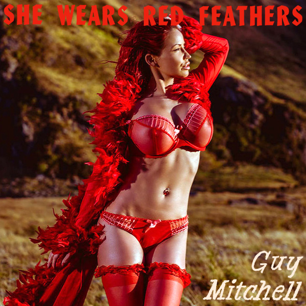 guy mitchell she wears red feathers 2