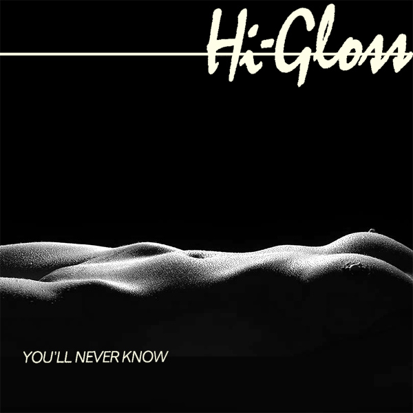 Cover Artwork Remix of Hi Gloss Youll Never Know