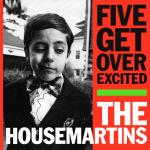 Original Cover Artwork of Housemartins Five Get Over Excited