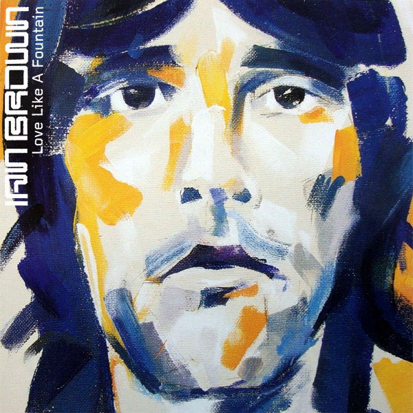 Ian Brown - Love Like A Fountain