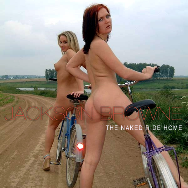 Cover Artwork Remix of Jackson Browne The Naked Ride Home