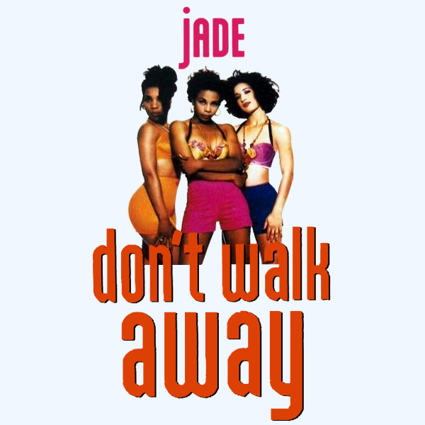 Cover artwork for Don't Walk Away - Jade