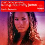 Cover artwork for I'm In Heaven - Jason Nevins Presents U.K.N.Y. Featuring Holly James