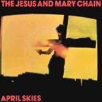 Original Cover Artwork of Jesus Mary Chain April Skies