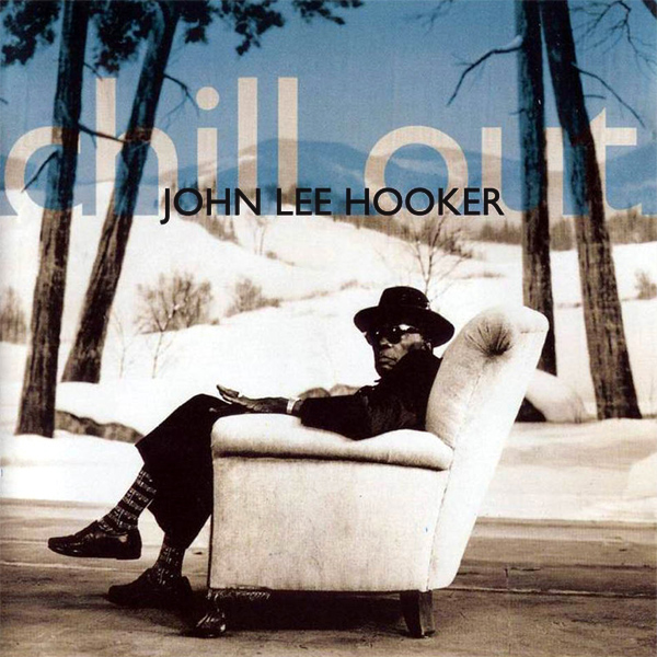 Original Cover Artwork of John Lee Hooker Chill Out