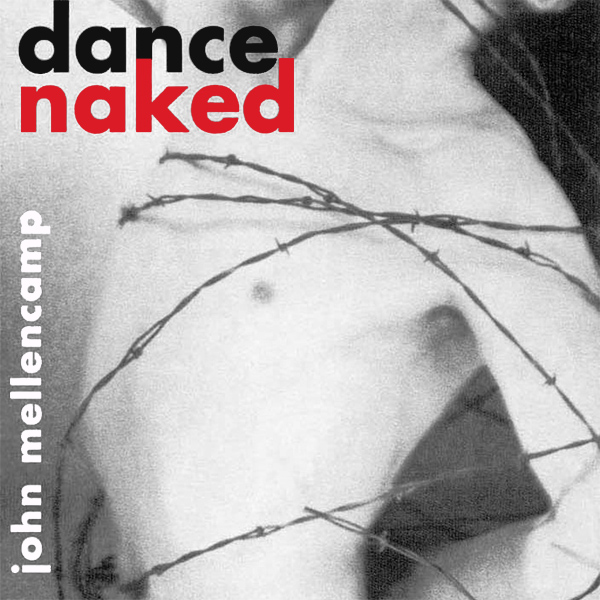 Cover artwork for Dance Naked - John Mellencamp