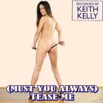Cover Artwork Remix of Keith Kelly Must You Always Tease Me
