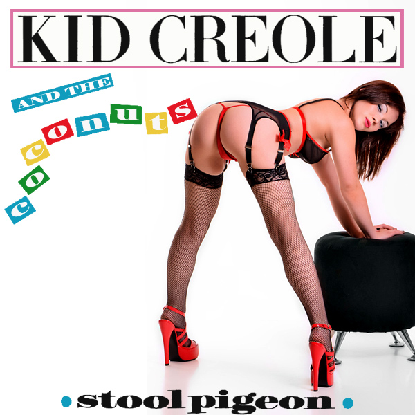 Cover Artwork Remix of Kid Creole And The Coconuts Stool Pigeon