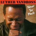 Original Cover Artwork of Luther Vandross Never Too Much