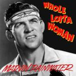 Original Cover Artwork of Martin Rainwater Whole Lotta Woman