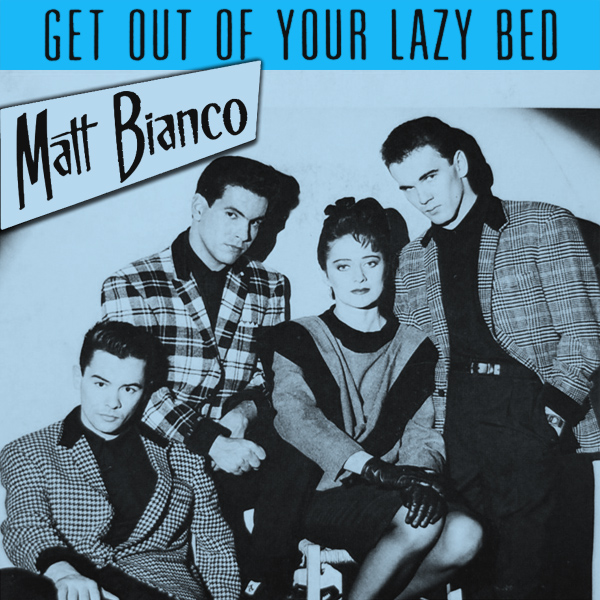 Cover artwork for Get Out Of Your Lazy Bed - Matt Bianco