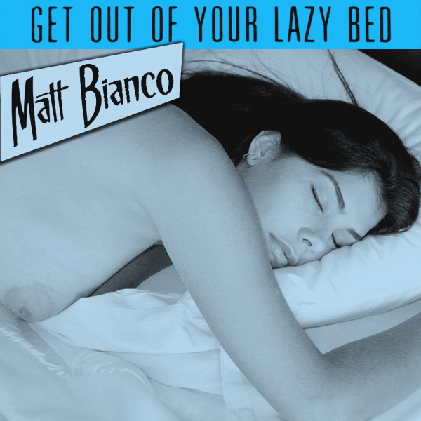 matt bianco get out of your lazy bed 2