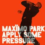 Cover artwork for Apply Some Pressure - Maximo Park