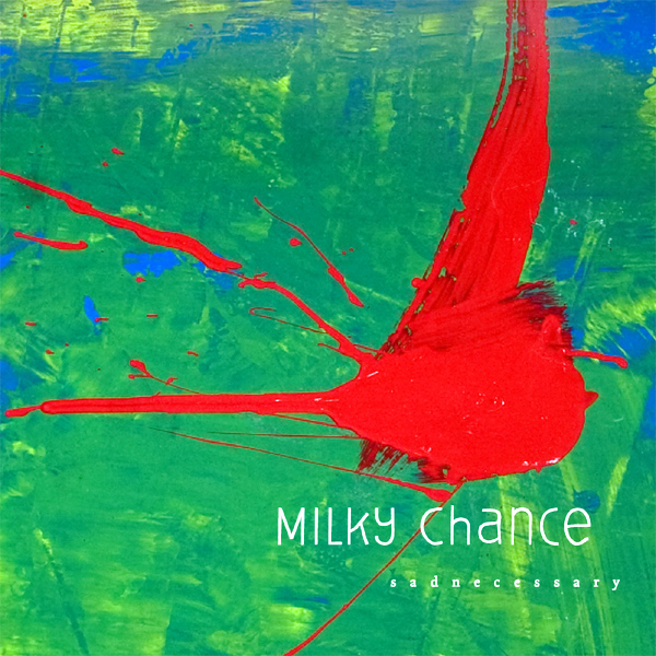 Original Cover Artwork of Milky Chance Sad Necessary