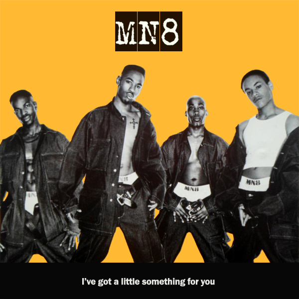 Original Cover Artwork of Mn8 Ive Got A Little Something For You