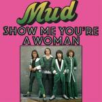 Original Cover Artwork of Mud Show Me Youre A Woman