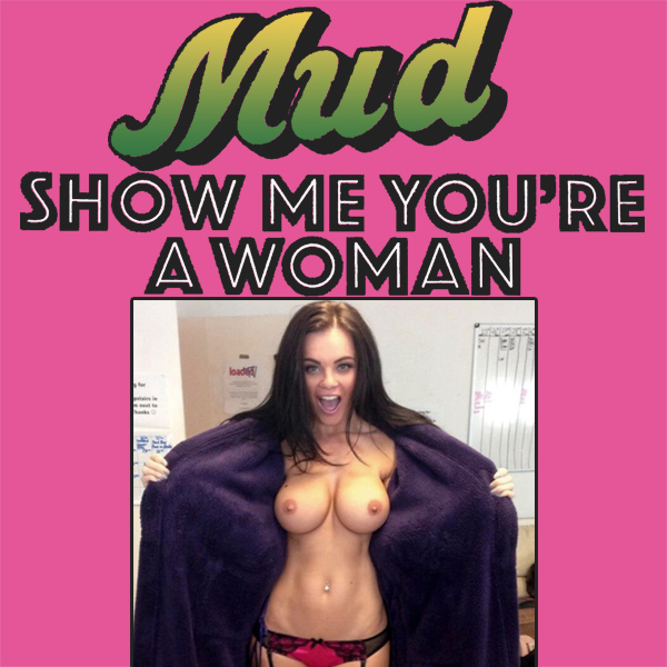 Cover Artwork Remix of Mud Show Me Youre A Woman