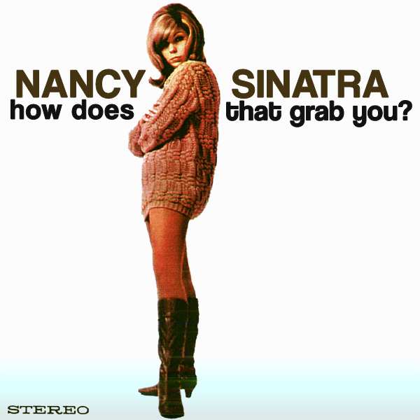 nancy sinatra how does that grab you 1