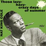 Original Cover Artwork of Nat King Cole Lazy Hazy Crazy Days Summer