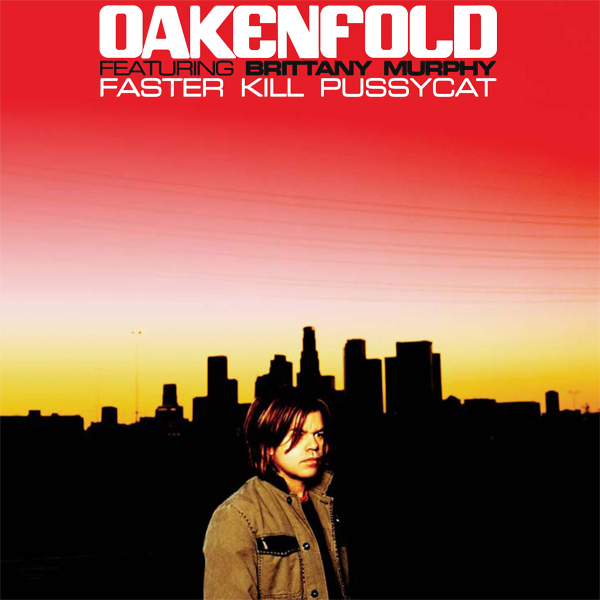 Cover artwork for Faster Kill Pussycat - Oakenfold Featuring Brittany Murphy