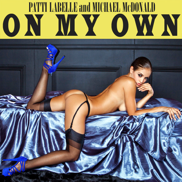 Cover Artwork Remix of Patti Labelle Michael Mcdonald On My Own