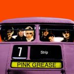 Original Cover Artwork of Pink Grease Strip