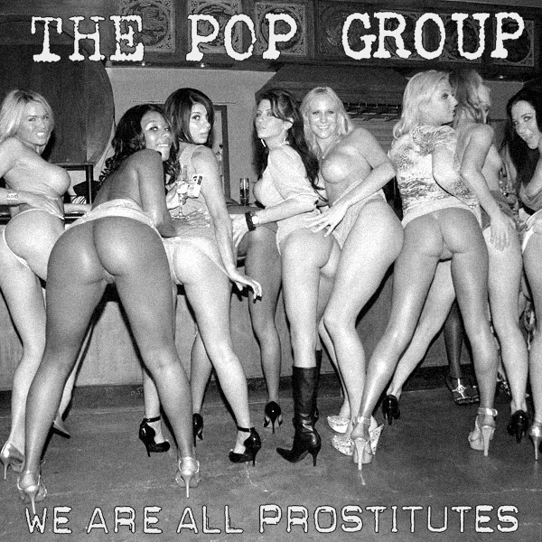 Cover Artwork Remix of Pop Group We Are All Prostitutes