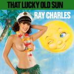 Cover Artwork Remix of Ray Charles That Lucky Old Sun