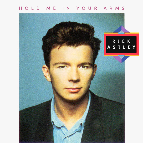 rick astley hold me in your arms 1